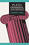 Neel, Jasper P.: Plato, Derrida, and Writing