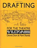 Dorn, Dennis: Drafting for the Theatre