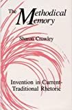 Crowley, Sharon: The Methodical Memory: Invention in Current Traditional Rhetoric