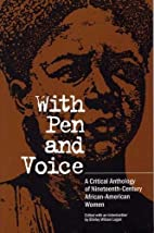 With Pen and Voice: A Critical Anthology of…
