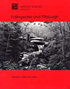Fallingwater and Pittsburgh by Narciso G.…