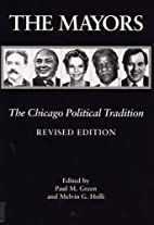 The Mayors: The Chicago Political Tradition…