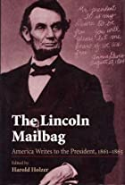 The Lincoln Mailbag: America Writes to the…