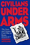 Mitgang, Herbert: Civilians under Arms: The Stars and Stripes, Civil War to Korea