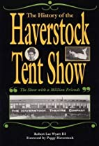 The History of the Haverstock Tent Show: The…