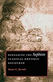 Jarratt, Susan C.: Rereading the Sophists: Classical Rhetoric Refigured