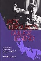 Jack Kerouac's Duluoz Legend: The Mythic…