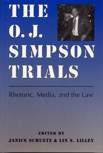 the-o-j-simpson-trials-rhetoric-media-and-the-law