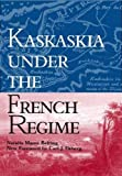 Belting, Natalia M.: Kaskaskia Under the French Regime