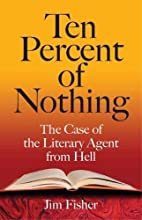 Ten Percent of Nothing: The Case of the…