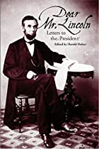Dear Mr. Lincoln: Letters to the President…