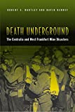 Kenney, David: Death Underground: The Centralia And West Frankfort Mine Disasters