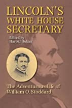 Lincoln's White House Secretary: The…