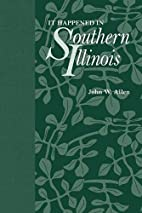 It Happened in Southern Illinois by John W.…