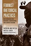 Royster, Jacqueline Jones: Feminist Rhetorical Practices: New Horizons for Rhetoric, Composition, and Literacy Studies (Studies in Rhetorics and Feminisms)