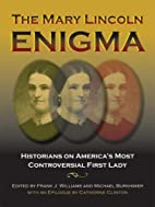 The Mary Lincoln Enigma: Historians on…