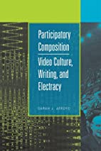 Participatory Composition: Video Culture,…