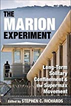 The Marion Experiment: Long-Term Solitary…