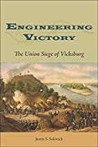 Engineering Victory: The Union Siege of…
