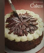 Cakes (The Good Cook Techniques & Recipes…
