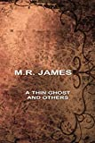 James, M. R.: A Thin Ghost and Others
