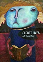 Strange Tales Of Secret Lives by Jeff…