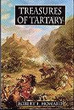 Howard, Robert E.: Robert E. Howard's Treasures Of Tartary