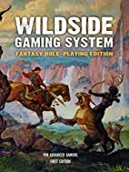 The Wildside Gaming System: Fantasy…