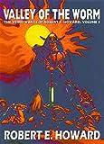 Howard, Robert E.: Robert E. Howard's Weird Works Volume 5: Valley Of The Worm (Weird Works of Robert E. Howard)