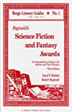 Reginald, R.: Reginald&#39;s Science Fiction and Fantasy Awards: A Comprehensive Guide to the Awards and Their Winners