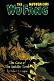 Hogan, Robert J.: The Mysterious Wu Fang:: The Case of the Suicide Tomb
