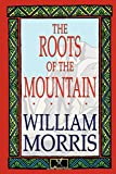 Morris, William: The Roots of the Mountain
