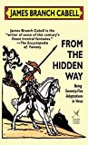 James Branch Cabell: From the Hidden Way