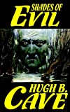 Cave, Hugh B.: Shades Of Evil