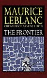 LeBlanc, Maurice: The Frontier