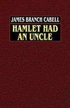 Hamlet had an uncle; a comedy of honor by…
