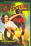 John Gregory Betancourt: Spicy Adventure Stories (Wildside Pulp Classics) (Spicy Adventure Stories)