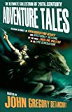 Betancourt, John Gregory: The Ultimate Collection of 20th-Century Adventure Tales: v. 1