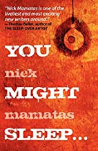 You Might Sleep... by Nick Mamatas