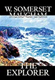 Maugham, W. Somerset: The Explorer