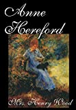 Wood, Henry: Anne Hereford