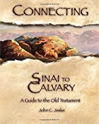 Connecting Sinai to Calvary: A Guide to the…