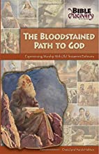 The Bloodstained Path to God by Daniel…