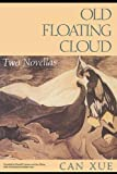 Can, Xue: Old Floating Cloud: Two Novellas