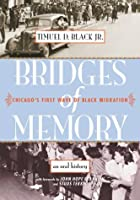 Bridges of Memory : Chicago's First Wave of…