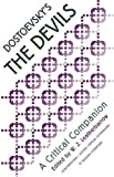 Leatherbarrow, W.J.: Dostoevsky's the Devils: A Critical Companion