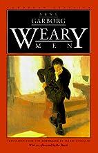 Weary Men (European Classics) by Arne…