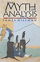 The Myth of Analysis by James Hillman