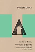 Selected Essays: Viacheslav Ivanov (SRLT) by…