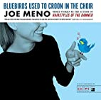 Bluebirds Used to Croon in the Choir:…